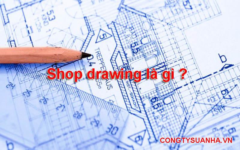 shop drawing là gì ?