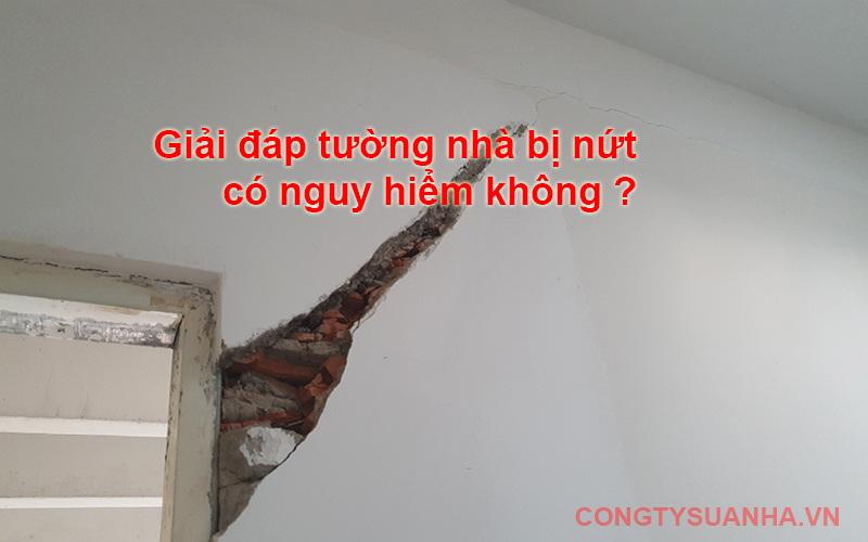 giải đáp tường nhà bị nứt có nguy hiểm không?