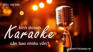 kinh doanh karaoke cần bao nhiêu vốn